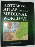 Historical Atlas of the Medieval World AD 600 - 1492 by Haywood, John