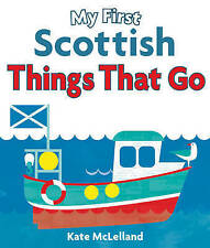 My First Scottish Things That Go (Wee Kelpies), Very Good Condition Book, , ISBN