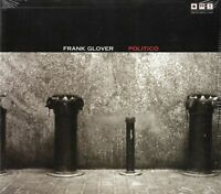 Frank Glover - Politico (2009 CD) Digipak (New & Sealed)