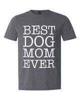 Best Dog Mom Ever T-shirt Dog Lover Fur Mom Crazy Dog Lady Rescue Mom Shirts