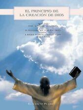 El Principio de la Creación de Dios by Elizabeth Prado (2011, Paperback)