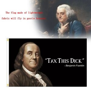 Enjamin Franklin Tax This Dick Funny Quote Flag 3x5ft Banner College