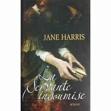 La servante insoumise.Jane HARRIS.France loisirs H002
