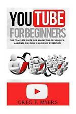 YouTube for Beginners: The Complete Guide for Marketing Technqiues, Audience Bui
