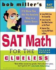 Bob Miller's SAT Math for the Clueless, 2nd ed: The Easiest and Quickest Way to