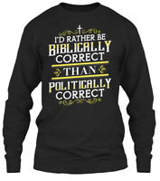 8bdf6f551 Christians Biblically Correct - I'd Rather Be Gildan Long Sleeve Tee T-Shirt