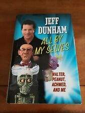 All by My Selves : Walter, Peanut, Achmed, and Me by Jeff Dunham (2010)