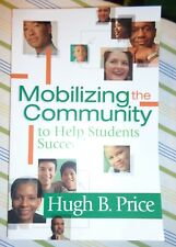 Mobilizing the Community to Help Students Succeed by Hugh B. Price 2008
