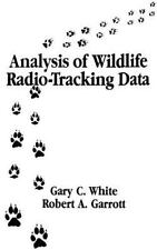 Analysis of Wildlife Radio-Tracking Data by Robert A. Garrott and Gary C....