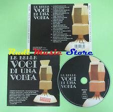 CD BELLE VOCI DI UNA VOLTA compilation 2005 ENRICO CARUSO NILLA PIZZI  (C33)