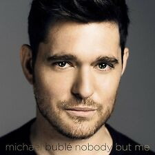 MICHAEL BUBLE - NOBODY BUT ME 'NEW & SEALED' **FREE UK POST**