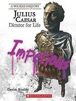 NEW Julius Caesar: Dictator for Life (A Wicked History) by Denise Rinaldo