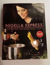 Nigella Express : Good Food, Fast by Nigella Lawson (2007, Hardcover)