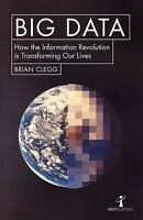 Big Data: How the Information Revolution Is Transforming Our Lives (Hot Science