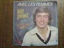 WILLY SOMMERS 45 TOURS FRANCE AVEC LES FEMMES