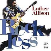 """""""Reckless"""" by Luther Allison (CD 14 Tracks, Alligator Records 1997)"""