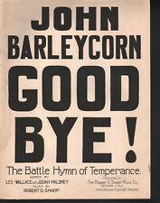 John Barleycorn Goodbye 1915 Prohibition Large Format Sheet Music