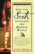 How the Scots Invented the Modern World: The True Story of How Western Europe's
