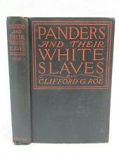 Clifford G. Roe PANDERS AND THEIR WHITE SLAVES 1910 Fleming H. Revell, NY 1stEd