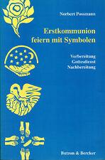 Possmann, Erstkommunion feiern m Symbole Vorbereitung Gottesdienst Nachbereitung