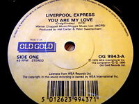 "LIVERPOOL EXPRESS - YOU ARE MY LOVE / EVERY MAN MUST HAVE A DREAM   7"" VINYL"