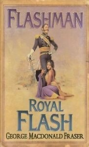 Flashman and Royal Flash By George MacDonald Fraser