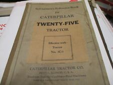 Caterpillar Twenty Five Tractor Servicemens Reference Book Manual Year 1931