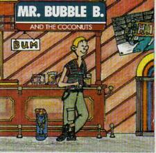 Mr. Bubble B. & The Coconuts - Bum