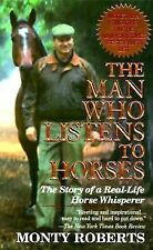 The Man Who Listens to Horses : Includes new chapter! by Monty Roberts (1998,...