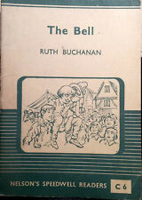 The Bell (Nelson's Speedwell Readers series, Book C6), by Ruth Buchanan [PB]