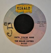 The Miller Sisters Herald 527 Until You're Mine and Hippity Ha