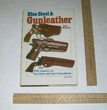 Blue Steel & Gunleather - A Practial Guide to Holsters - John Bianchi - hb Book