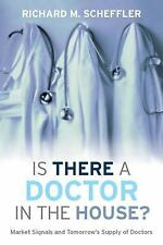 Is There a Doctor in the House?: Market Signals and Tomorrow's Supply of Doctors