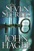 The Seven Secrets: Unlocking genuine greatness by John Hagee