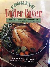 Cooking Under Cover: One Pot Wonders: A Treasury of Soups, Stews by Griffith