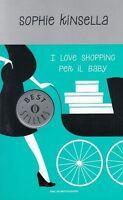 I love shopping per il baby - Sophie Kinsella  Libro Nuovo in offerta! Tascabile