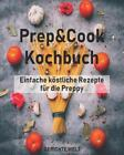 Prep&Cook Kochbuch: Einfache köstliche Rezepte für die Preppy, Like New Used,...
