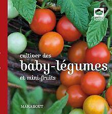 Cultiver des baby-légumes et mini fruits de Collectif   Livre   état très bon
