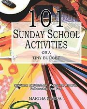 101 Sunday School Activities on a Tiny Budget : Personal Enrichment,...