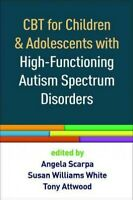 CBT for Children and Adolescents With High-Functioning Autism Spectrum Disord...