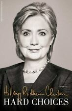 Hard Choices by Hillary Rodham Clinton (2014, Hardcover)