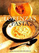 Lorenza's Pasta: 200 Recipes for Family and Friends, De'Medici, Lorenza, 0517704