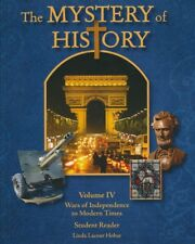 The Mystery of History Volume 4 - Wars of Independence to Modern Times - With CD