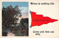 """""""Home is Nothing Like"""" Rockville Indiana~Find Out Why~1917 Pennant Postcard"""
