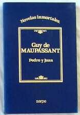 PEDRO Y JUAN - GUY DE MAUPASSANT - NOVELAS INMORTALES SARPE 1984 - VER