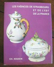 Livre Ancien LES FAIENCES DE STRASBOURG ET DE L'EST DE LA FRANCE CH.MASSIN