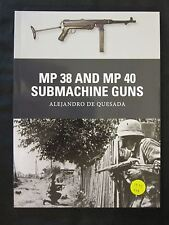 MP 38 and MP 40 Submachine Guns by Osprey Publishing - Well Illustrated WW2