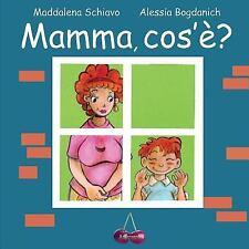 Mamma, Cos'è? by Maddalena Schiavo (2016, Paperback, Large Type)