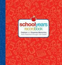 School Years: Record Book: Capture and Organize Memories from Preschool throu...