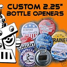 "250 Custom Made 2 1/4 inch Bottle Openers 2.25"""